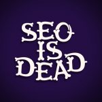 Is SEO Dead? The Evolution of Search.